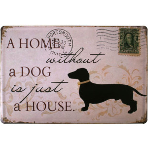 Metal Home Without a Dog Dachshund Wall Plaque